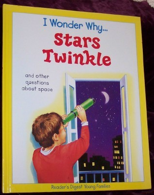 Image for I Wonder Why Stars Twinkle, and other questions about space.