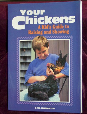 Image for Your Chickens, A Kid's Guide to Raising and Showing