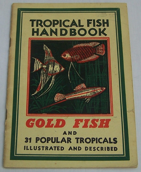 Image for Tropical Fish Handbook, Gold Fish and 31 Popular Tropicals Illustrated and Described