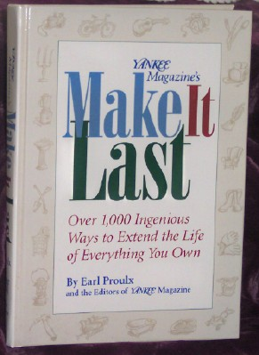 Image for Yankee Magazine's Make It Last: Over 1,000 Ingenious Ways to Extend the Life of Everything You Own