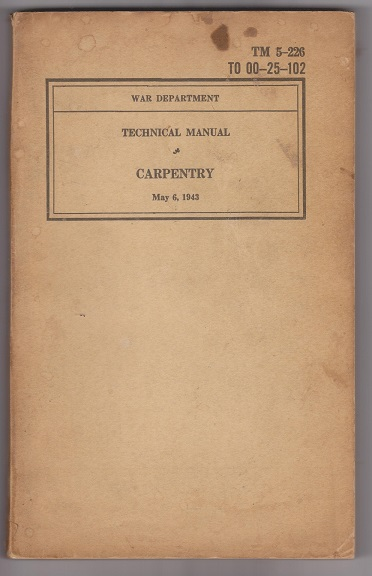 Image for echnical Manual, Carpentry; TM 5-226, T0 00-25-102
