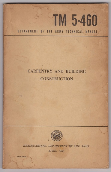 Image for TM-5-460 Department of the Army Technical Manual, Carpentry And Building Construction