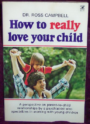 Image for How To REALLY Love Your Child