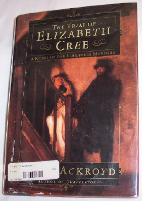 Image for The Trial of Elizabeth Cree, A Novel of the Limehouse Murders