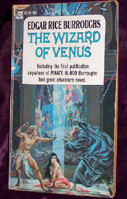 Image for The Wizard of Venus , Including the first publication anywhere of Pirate Blood Burroughs' last great adventure novel.