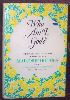 Image for Who Am I, God? The Doubts, The Fears, The Joys Of Being A Woman