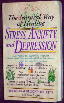 Image for The Natural Way of Healing Stress, Anxiety and Depression