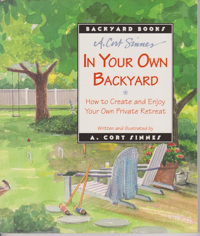 Image for In Your Own Back Yard; How to Create and Enjoy Your Own Private Retreat