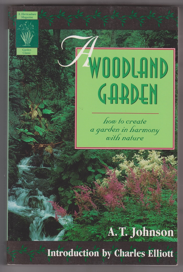 Image for A Woodland Garden; how to create a garden in harmony with nature