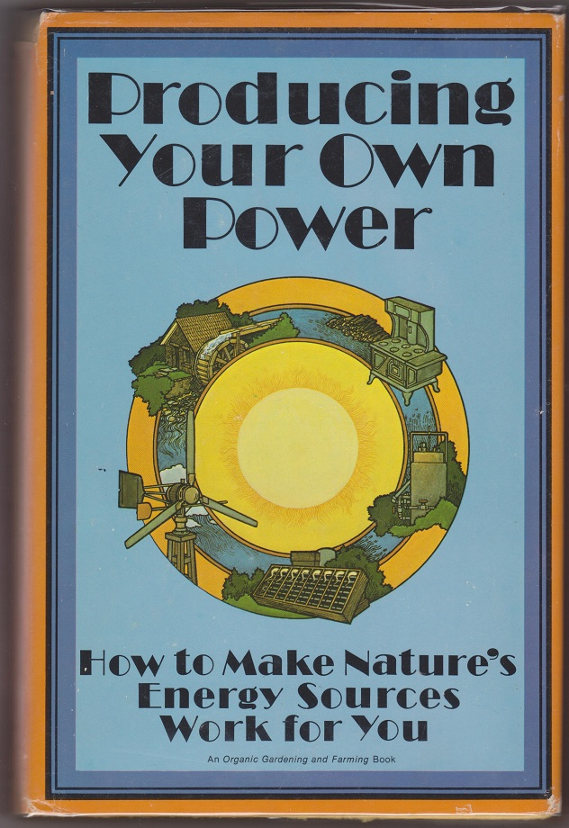 Image for Producing Your Own Power, How to Make Nature's Energy Work for You