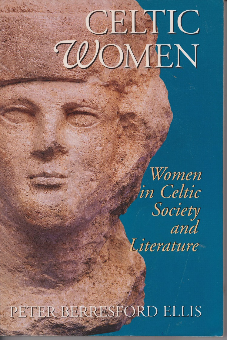 Image for Celtic Women; Women in Celtic Society and Literature