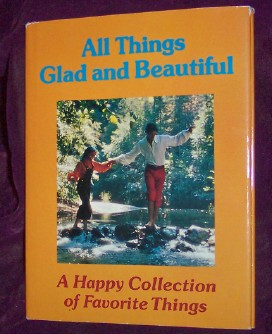 Image for All Things Glad and Beautiful, A Happy Collection of Favorite Things