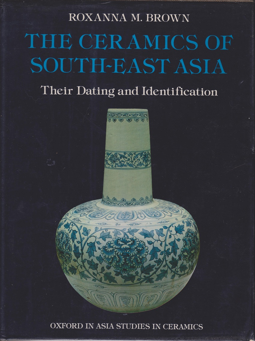 Image for The Ceramics of South-East Asia, Their Dating and Identification