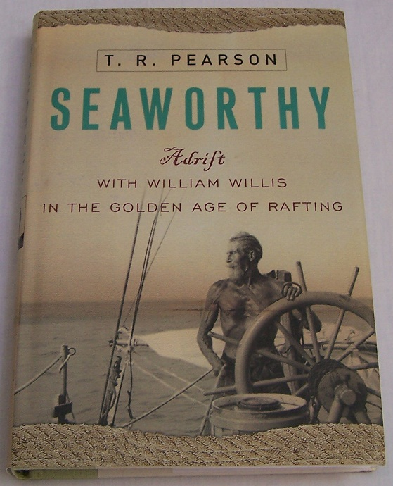 Image for Seaworthy, Adrift With William Willis in the Golden Age of Rafting