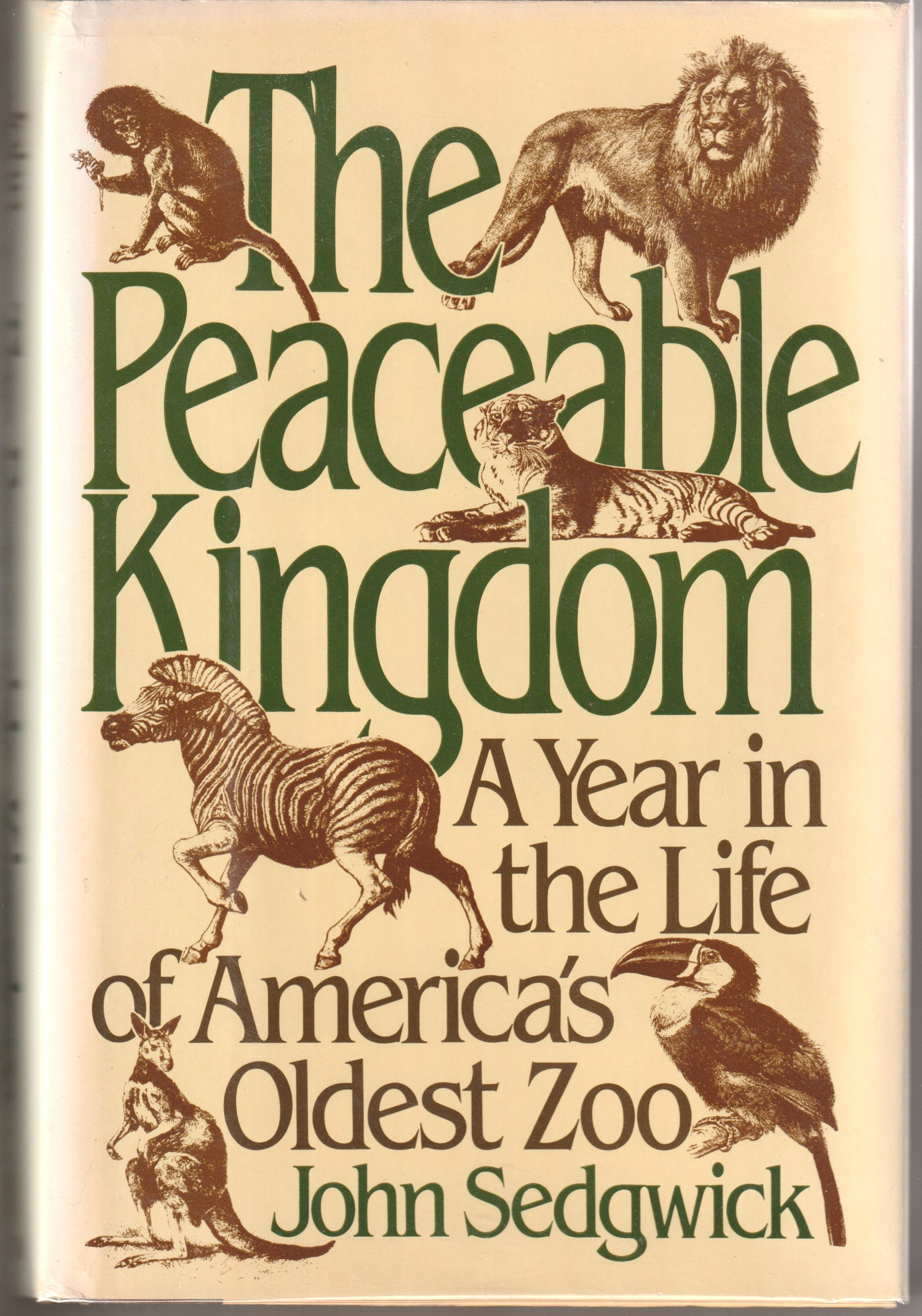 Image for The Peaceable Kingdom; A year in the life of America's oldest zoo