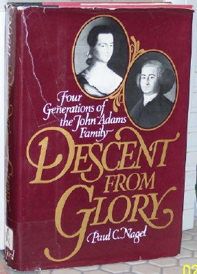 Image for Descent from Glory: Four Generations of the John Adams Family