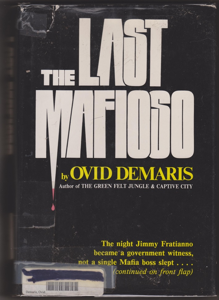Image for The Last Mafioso, The Treacherous World of Jimmy Fratianno