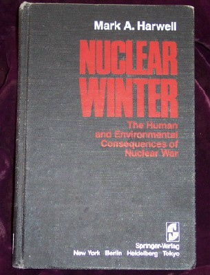 Image for Nuclear Winter: The Human and Environmental Consequences of Nuclear War