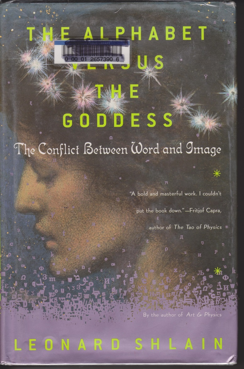 Image for The Alphabet Versus The Goddess; The Conflict Between Word and Image