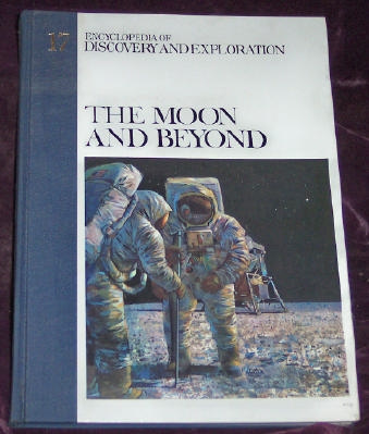 Image for The Moon And Beyond: Encyclopedia of Discovery and Exploration, Volume 17.