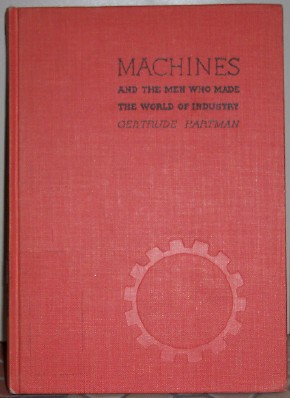 Image for MACHINES and the men who made the world of Industry