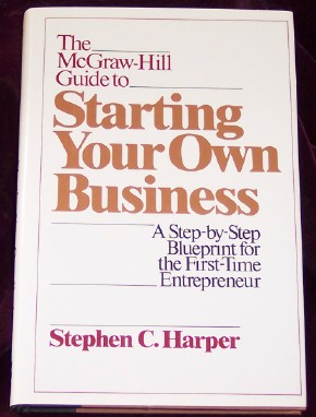 Image for The McGraw-Hill Guide to Starting Your Own Business: A Step-By-Step Blueprint for the First-Time Entrepreneur