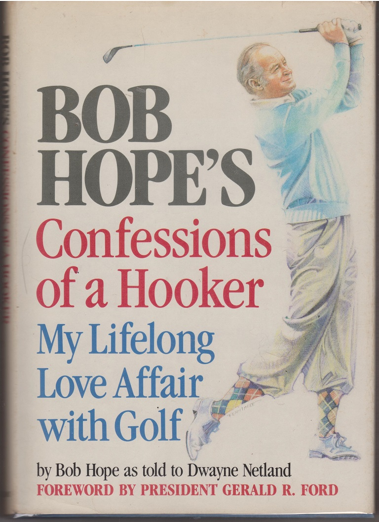 Image for Bob Hope's Confessions of a Hooker, My Lifelong Love Affair with Golf