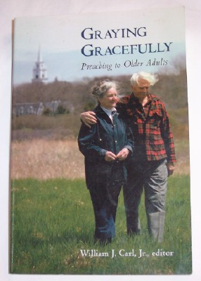 Image for Graying Gracefully, Preaching to Older Adults