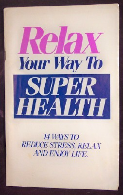 Image for Relax Your Way to Super Health