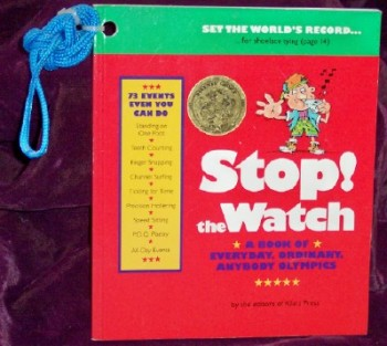 Stop! the Watch: A Book of Everyday, Ordinary, Anybody Olympics