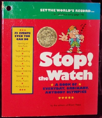 Image for Stop! the Watch: A Book of Everyday, Ordinary, Anybody Olympics