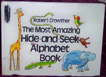 Image for The Most Amazing Hide-And-Seek Alphabet Book