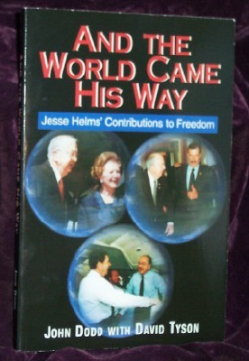Image for And The World Came His Way; Jesse Helms' Contributions to Freedom