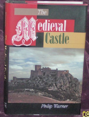 Image for The Medieval Castle; Life in a Fortress in Peace and War