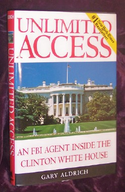 Image for Unlimited Access: An FBI Agent Inside the Clinton White House