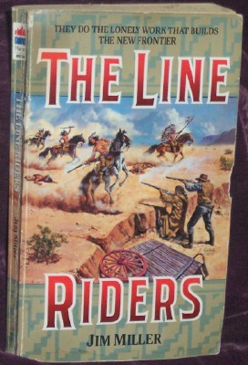 Image for The Line Riders/They Do the Lonely Work That Builds the New Frontier