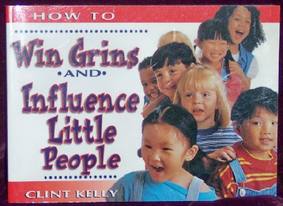 Image for How to Win Grins and Influence Little People